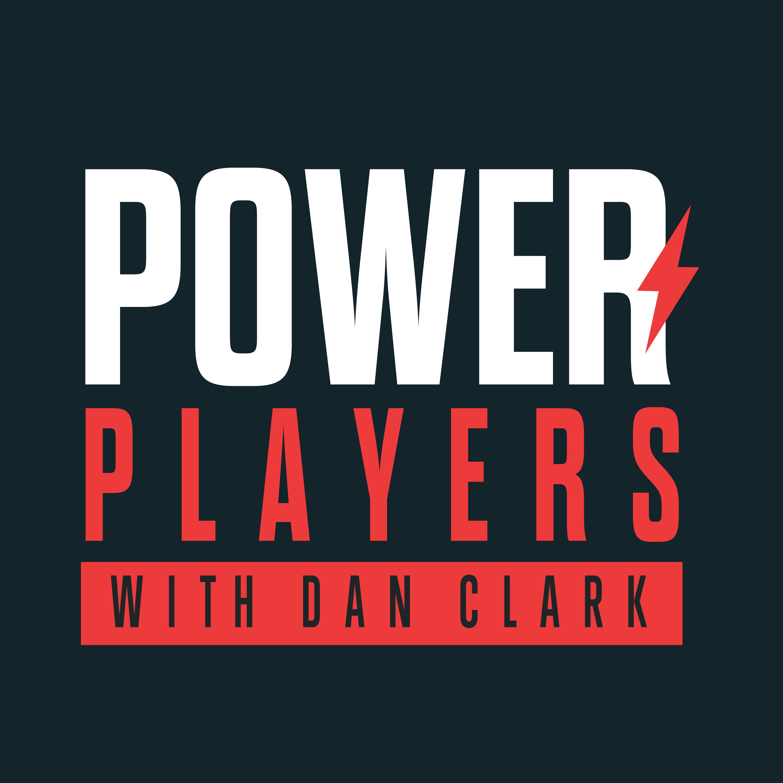 Power Players with Dan Clark